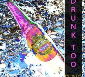 Download Free Flac Music, Bratis Drunk Too Art Work, Buy Drunk Too, Drunk Too Lyrics